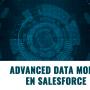 Advanced Data Model en Salesforce
