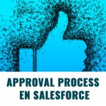 Approval Process en Salesforce