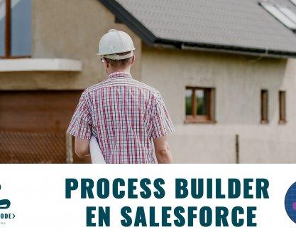Process Builder en Salesforce
