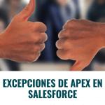 Excepciones de Apex en Salesforce